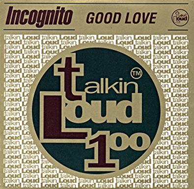 """Incognito - Good Love, Remix Single,  incognito.london, Jean-Paul """"Bluey"""" Maunick"""
