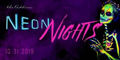"Halloween at The Addison: ""Neon Nights"""