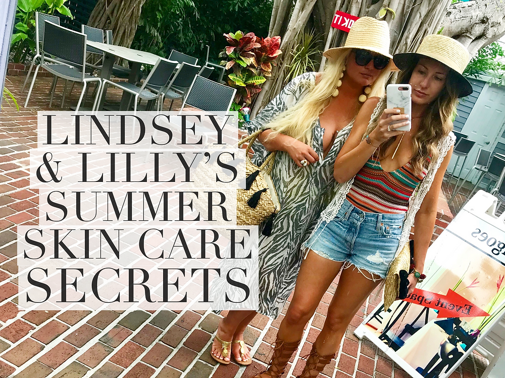 Lindsey & Lilly's Summer Skin Care SECRETS