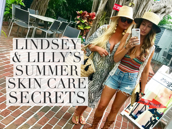 Lindsey & Lilly's Top 8 in Summer Skin Care