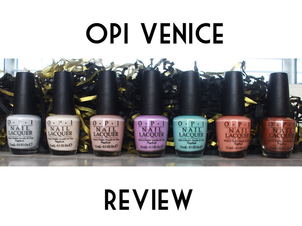 OPI Venice Review