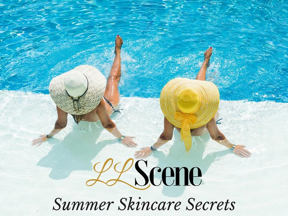 LLScene's Summer Skincare Secrets!