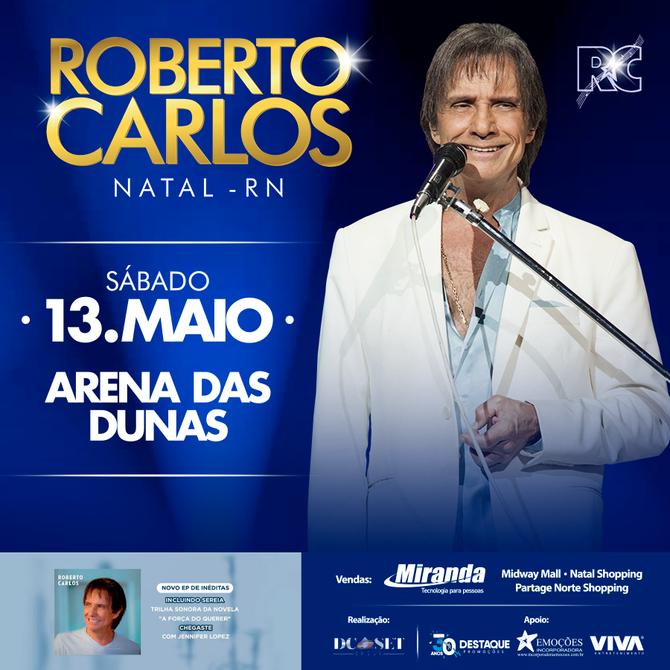Show de Roberto Carlos em Natal, na véspera do dia das mães