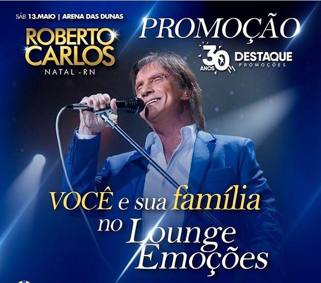 Show de Roberto Carlos terá Lounge Emoções