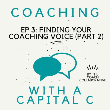 Finding Your Coaching Voice: Part 2