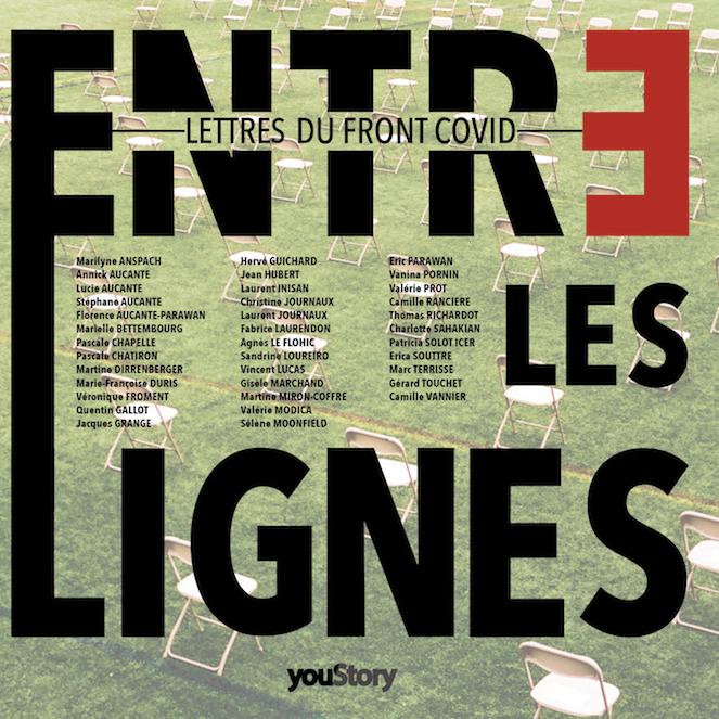 Parution officielle de ENTRE LES LIGNES -LETTRES DU FRONT COVID par 37 auteurs confinés pour la troisième fois
