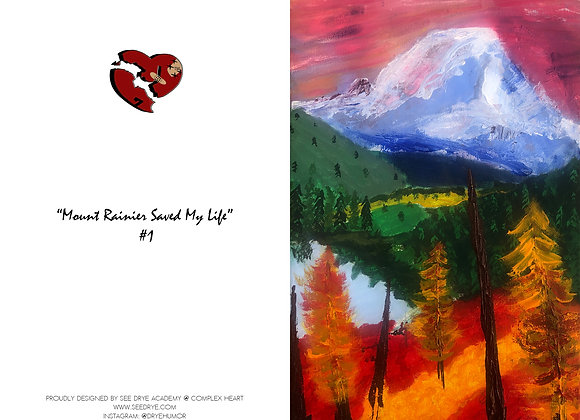 Mount Rainier Saved My Life #1 Greeting Card
