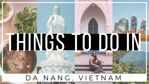 The Golden Bridge and 20 Other Things To Do In Da Nang, Vietnam