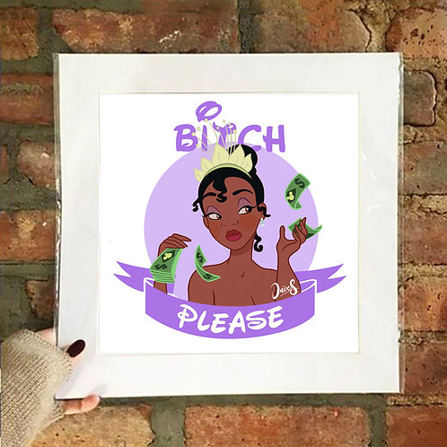 Poster / Bitch Please - Tiana