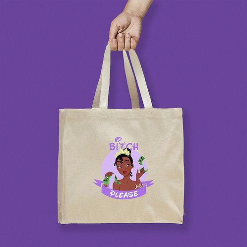 Tote Bag / Bitch Please - Tiana