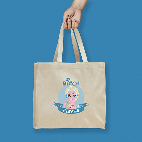 Tote Bag / Bitch Please - Elsa