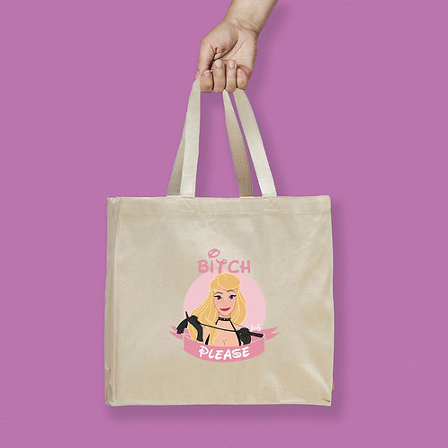 Tote Bag / Bitch Please - Aurora