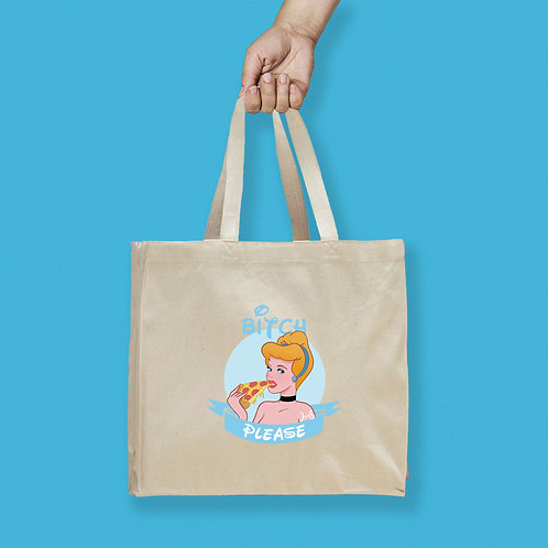 Tote Bag / Bitch Please - Cinderella