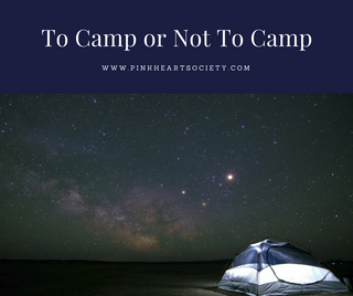 To Camp or Not To Camp, That Is The Question...