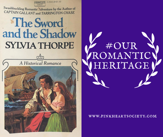 #OurRomanticHeritage:  The Sword and the Shadow