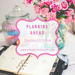Planning Ahead:  One Day, One Word At A Time