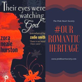 #OurRomanticHeritage:  Their Eyes Were Watching God