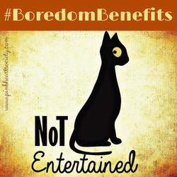 #BoredomBenefits