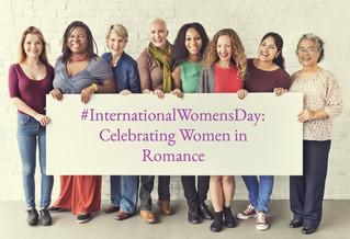 #InternationalWomensDay: Celebrating Women in Romance