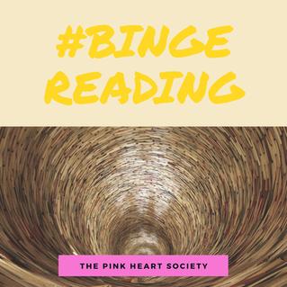 #BingeReading:  Blessing or Curse?