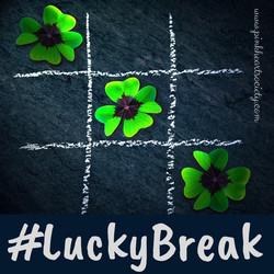 #LuckyBreaks