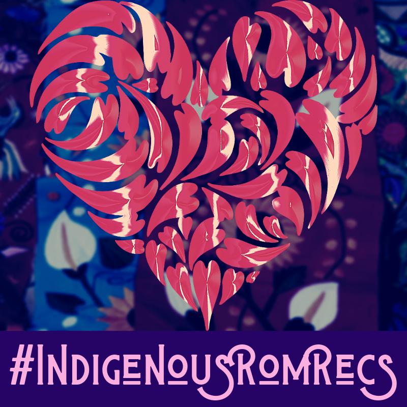 #IndigenousRomRecs