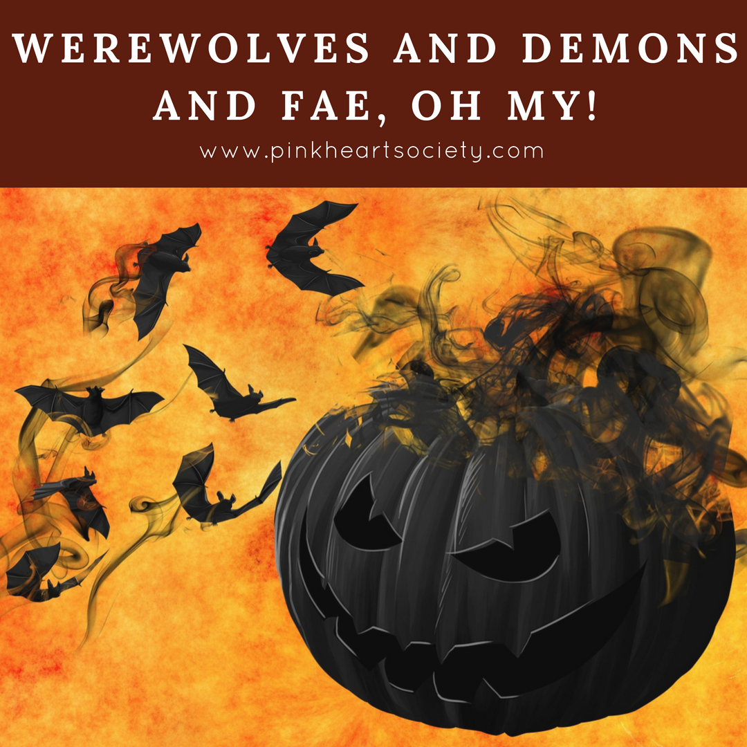 Werewolves and Demons and Fae, Oh My!