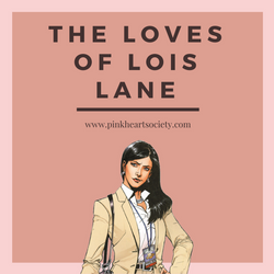 The Loves of Lois Lane