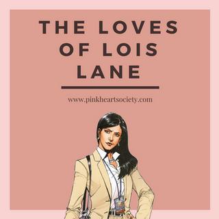 The Loves of Lois Lane