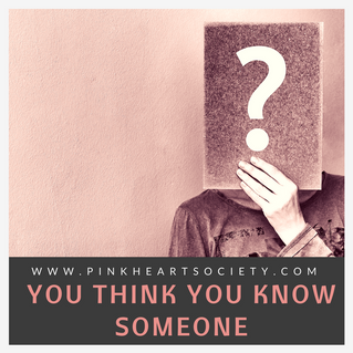 You Think You Know Someone...
