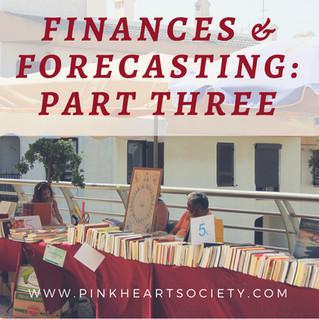 Finances & Forecasting: Part Three