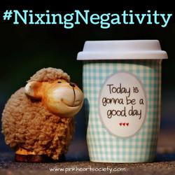 #NixingNegativity