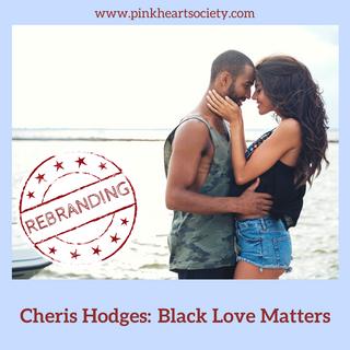 #Rebranding - Black Love Matters