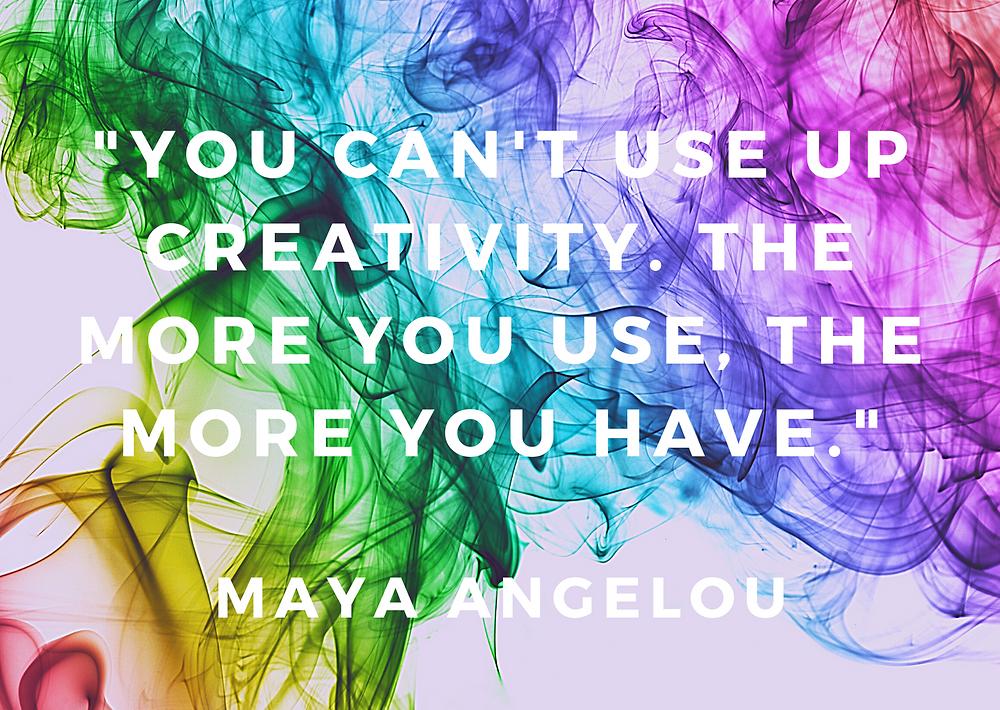 Creative quote, creativity, inspirational Maya Angelou