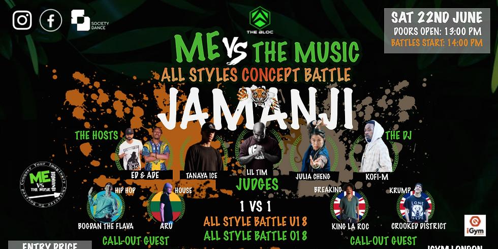 JAMANJI  ME VS THE MUSIC ALL STYLES CONCEPT BATTLE