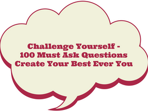 Challenge Yourself - 100 Must Ask Questions to Create Your Best Ever You