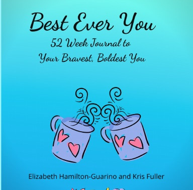 Best Ever You: 52 Week Journal to Your Bravest, Boldest You