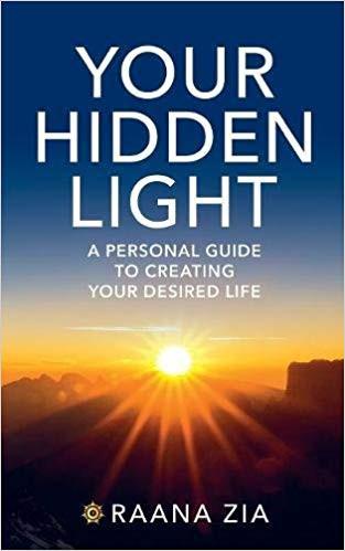 Your Hidden Light by Raana Zia