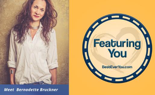 Featuring You - Meet Bernadette Bruckner