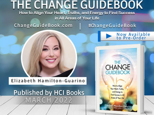 The Change Guidebook - How to Align Your Heart, Truths, and Energy to Find Success