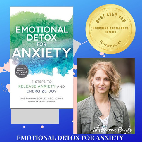 Emotional Detox for Anxiety - Gold Seal of Excellence in Books