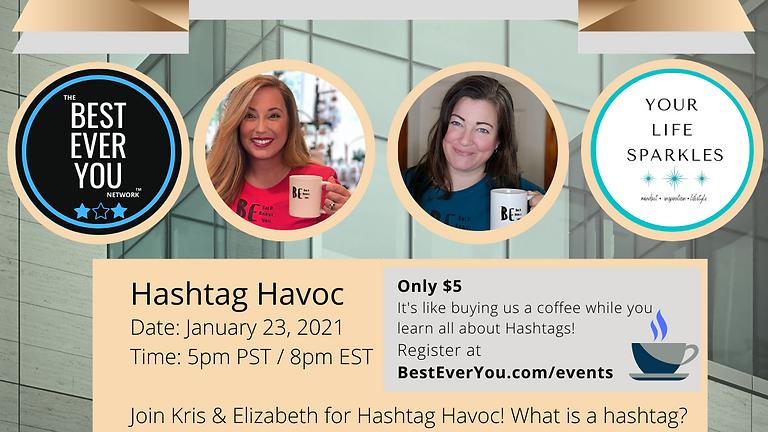 Hashtag Havoc!