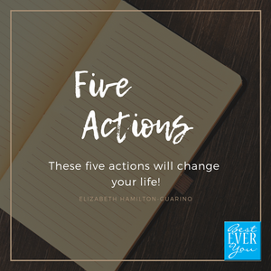 Five actions that will change your life