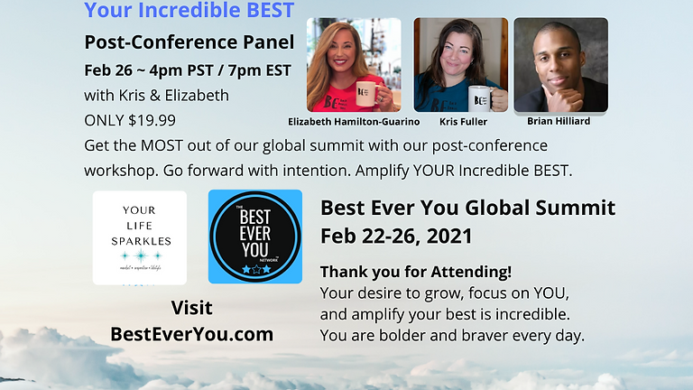 Post-Conference Panel - Your Incredible BEST!
