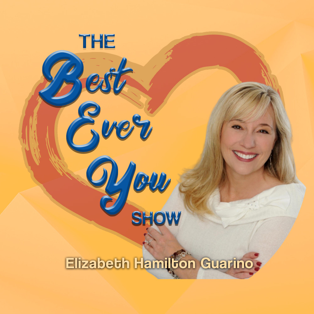 The Best Ever You Show with Elizabeth Hamilton Guarino