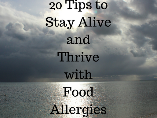20 Ways to Stay Alive and Thrive with Food Allergies