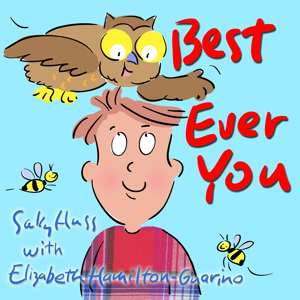Best Ever You - A Children's Book by Sally Huss and Elizabeth Guarino