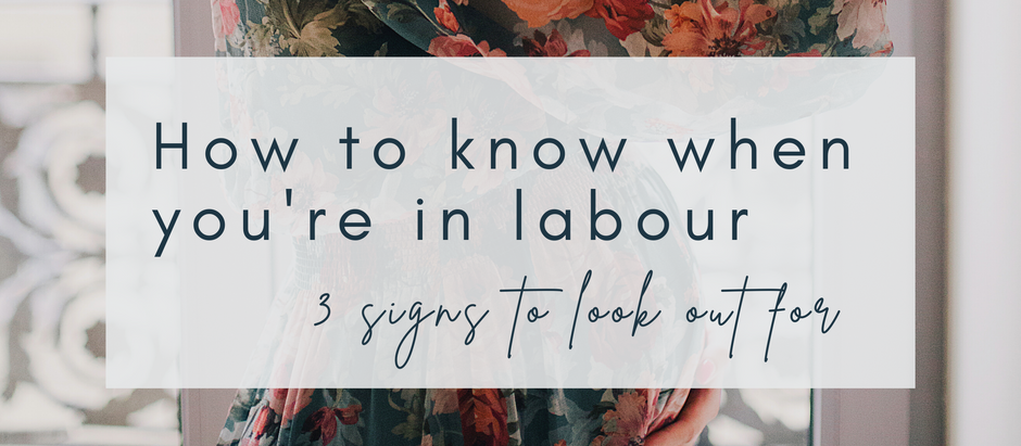 How to know when you're in labour - 3 definite signs to look out for.