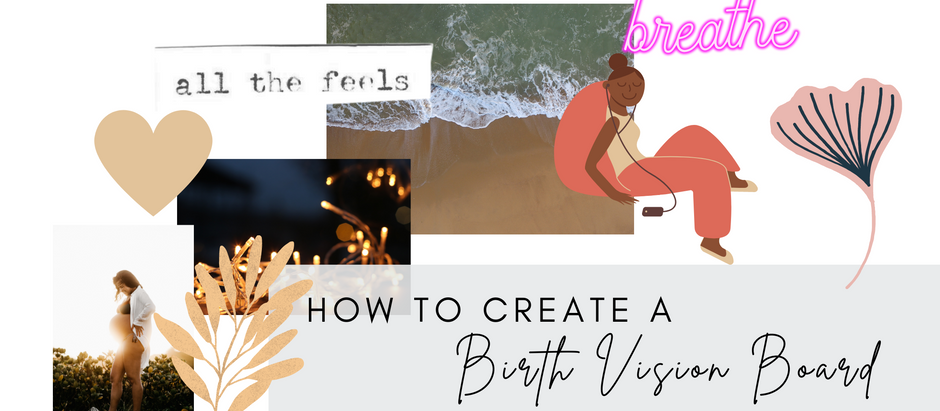 How to create a birth vision board