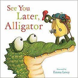 See Ya Aligator.jpg